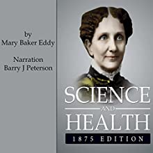 Science and Health, 1875 Edition: A Gnostic Audio Selection Audiobook by Mary Baker Glover Eddy Narrated by Barry J. Peterson