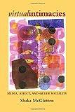 Virtual Intimacies, Shaka McGlotten, 1438448783