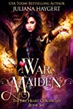 War Maiden (The Fire Heart Chronicles Book 6)