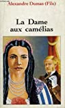 La Dame aux camélias (roman) par Dumas fils