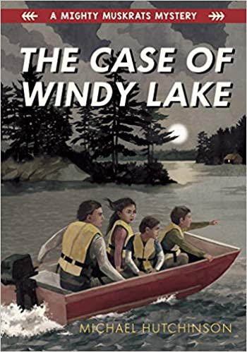 The Case of Windy Lake: A Mighty Muskrats Mystery (A Mighty Muskrats Mystery 2019)