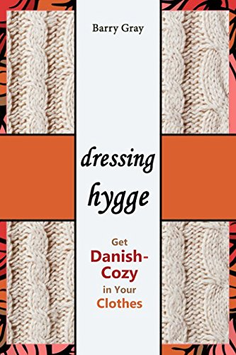 Read Online Dressing Hygge: Get Danish-Cozy in Your Clothes pdf