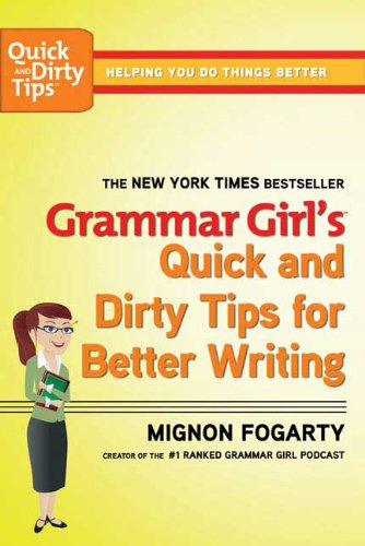 Grammar Girl's Quick and Dirty Tips for Better Writing (Quick & Dirty Tips) cover