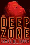 The Deep Zone, James M. Tabor, 0345530616