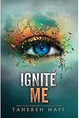 Ignite Me (Shatter Me) Paperback