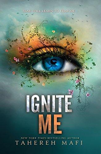 Ignite Me (Shatter Me, Band 3)