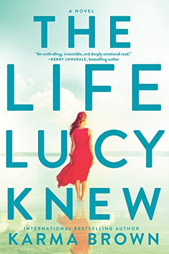 The Life Lucy Knew: A Novel by [Brown, Karma]