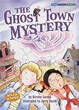 The Ghost Town Mystery, Kirsten Larsen, 1575652579