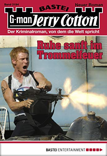 Jerry Cotton 3194 - Krimi-Serie: Ruhe sanft im Trommelfeuer (German Edition)