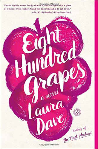 Eight Hundred Grapes Laura Dave