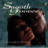 Smooth Grooves: A Sensual Collection, Vol. 5
