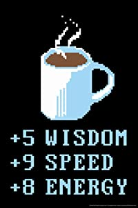 Coffee 5 Wisdom 9 Speed 8 Energy RPG Humor Cool Wall Decor Art Print Poster 12x18