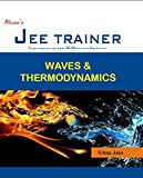 WAVES AND THERMODYNAMICS (JEE TRAINER SERIES)