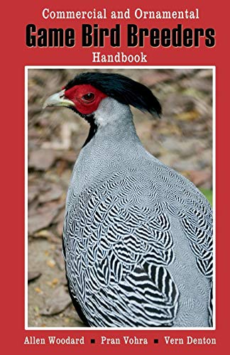 Game Bird Breeders Handbook: Commercial and Ornamental