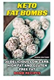Best Desert Cookbooks - Keto Fat Bombs: 30 Delicious Low Carb, High Review