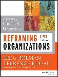 Reframing Organizations: Artistry, Choice and Leadership (Review)
