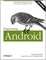 Programming Android: Java Programming for the New Generation of Mobile Devices Front Cover