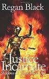 Justice Incarnate, Regan Black, 1456425668