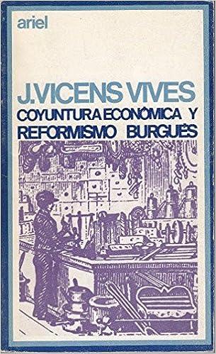COYUNTURA ECONÓMICA Y REFORMISMO BURGUÉS, Y OTROS ESTUDIOS DE ...