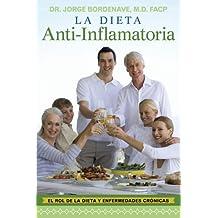 La Dieta Anti-Inflamatoria: El Rol De La Dieta Y Enfermedades Crónicas (Spanish Edition)