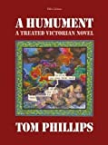 A Humument: A Treated Victorian Novel by Tom Phillips ( 2012 )