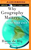 img - for Why Geography Matters: More Than Ever book / textbook / text book