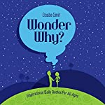 Wonder Why?: A Book of Truth for All Ages | Elsabe Smit
