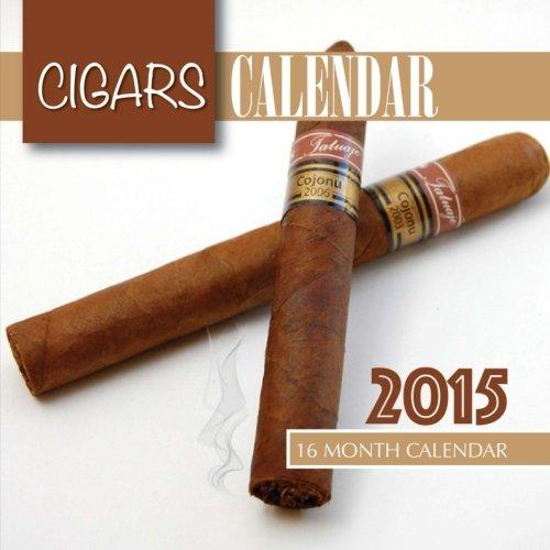 Cigars Calendar 2015: 16 Month Calendar