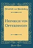 Heinrich von Ofterdingen (Classic Reprint) (German Edition)