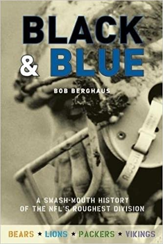 Black and Blue: A Smash-Mouth History of the NFLs Roughest ...