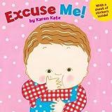 Excuse Me!, Karen Katz, 044845582X
