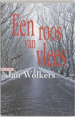 Een Roos Van Vlees Pockethuis Amazoncouk J Wolkers