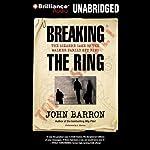 Breaking the Ring | John Barron