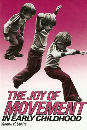 Joy of Movement in Early Childhood (Early Childhood Education Series)