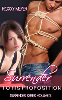 Surrender To His Proposition (Surrender Series) by [Meyer, Roxxy]