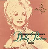 I Will Always Love You: The Essential Dolly Parton, Vol. 1