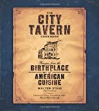 The City Tavern Cookbook: Recipes from the Birthplace of American Cuisine
