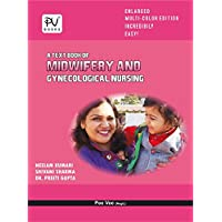 PV MIDWIFERY AND GYNECOLOGICAL NURSING FOR B.SC(N) 4TH YEAR, GNM (3RD YEAR),AND POST BASIC (IST YEAR STUDNTS).LATEST EDITION