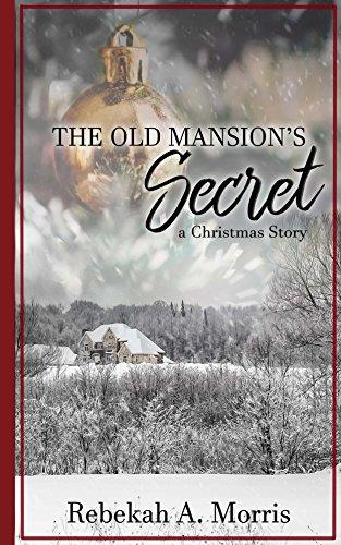 The Old Mansion's Secret by [Morris, Rebekah]