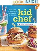 #8: Kid Chef: The Foodie Kids Cookbook: Healthy Recipes and Culinary Skills for the New Cook in the Kitchen