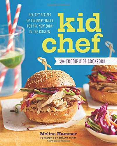 Kid Chef: The Foodie Kids Cookbook: Healthy Recipes and Culinary Skills for the New Cook in the Kitchen by Callisto Sonoma Sonoma Press (Image #11)