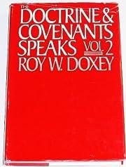 The Doctrine and Covenants Speaks, Vol. 2 av…