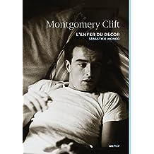 Montgomery Clift, l'enfer du décor (French Edition)