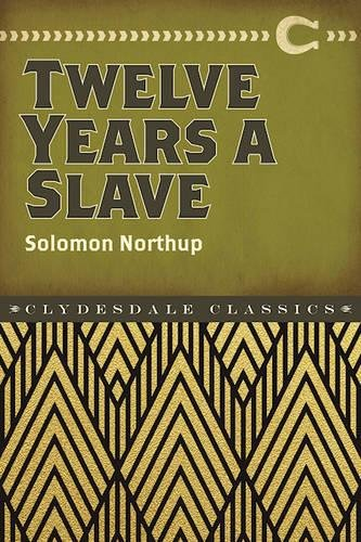Twelve Years a Slave (Clydesdale Classics) pdf epub