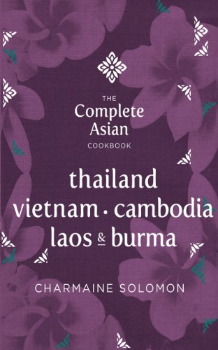 The Complete Asian Cookbook: Thailand, Vietnam, Cambodia, Laos & Burma (Salty Sour Sweet Hot)