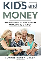 Kids and Money: Teaching Financial Responsibility and Values to Children Paperback