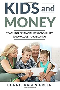 Kids and Money: Teaching Financial Responsibility and Values to Children
