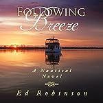 Following Breeze: Trawler Trash, Volume 2 | Ed Robinson