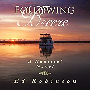 Following Breeze: Trawler Trash, Volume 2 Audiobook