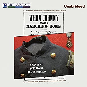 When Johnny Came Marching Home Audiobook